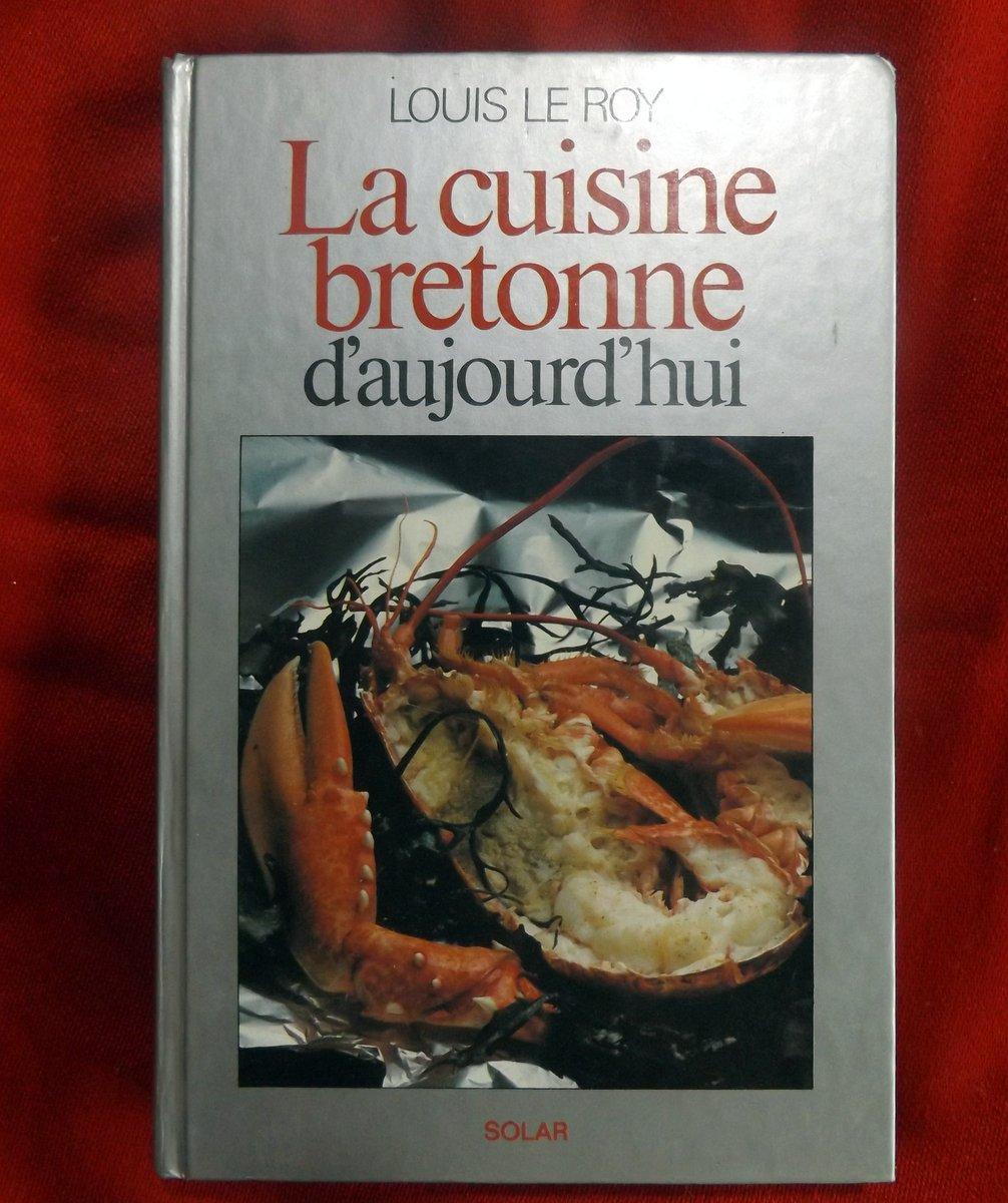 le roy louis �la cuisine bretonne d�aujourd�hui� � le