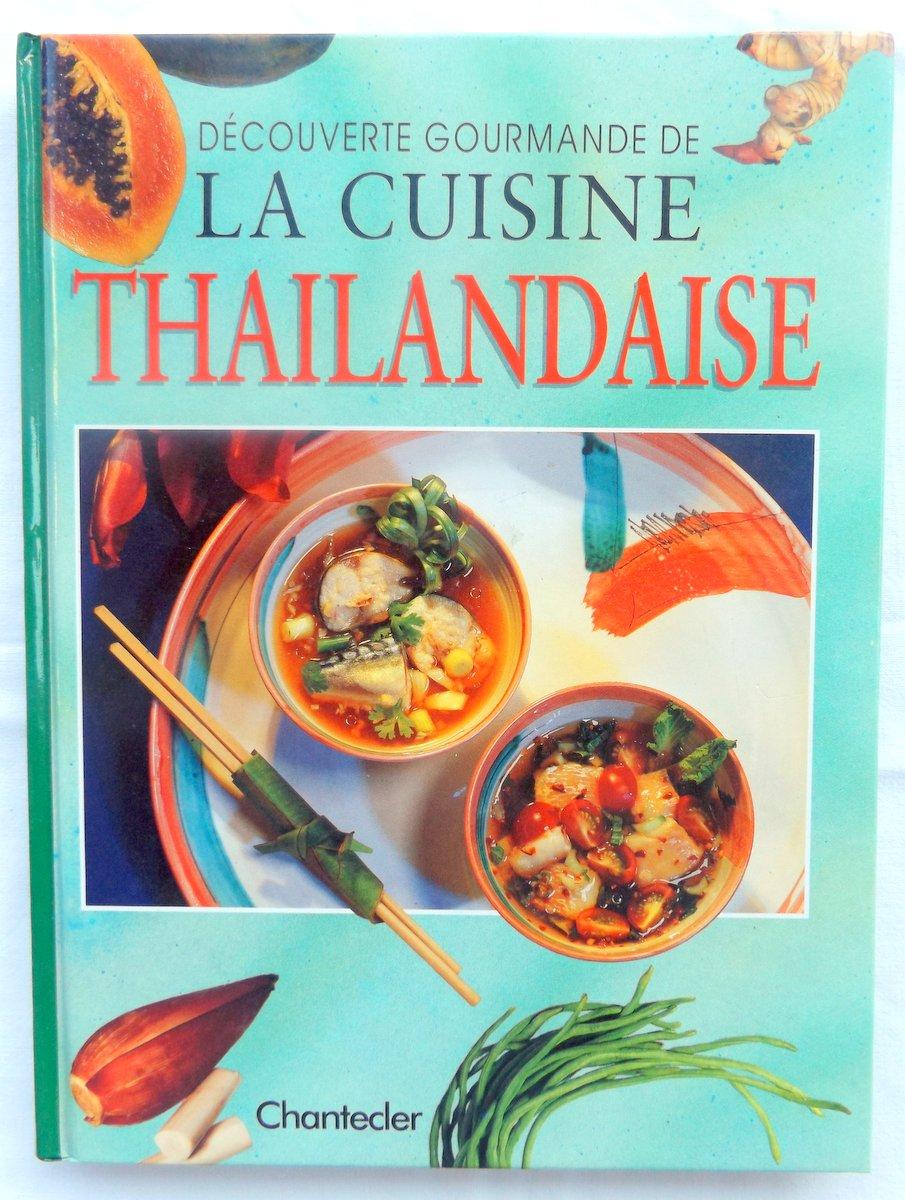 Collectif d couverte gourmande de la cuisine for Cuisine thailandaise