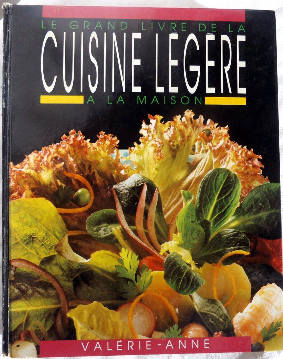 Valerie anne le grand livre de la cuisine l g re la for Grand livre de cuisine