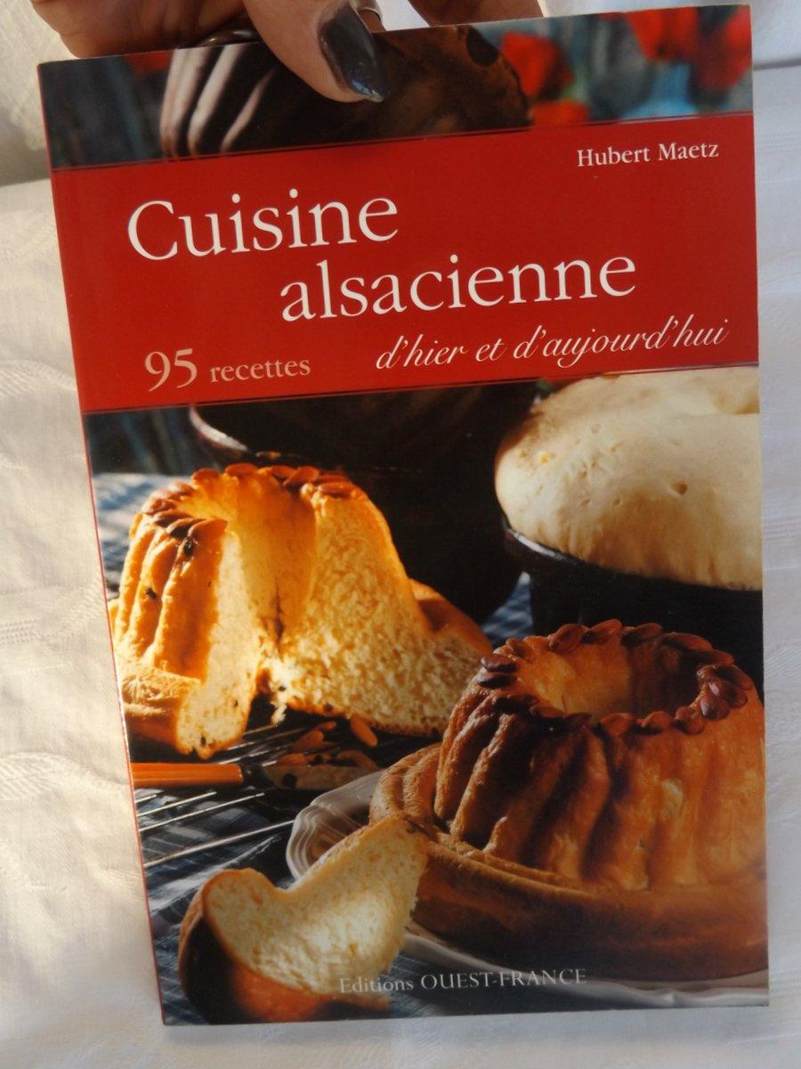maetz hubert cuisine alsacienne dhier et daujourdhui 95 recettes