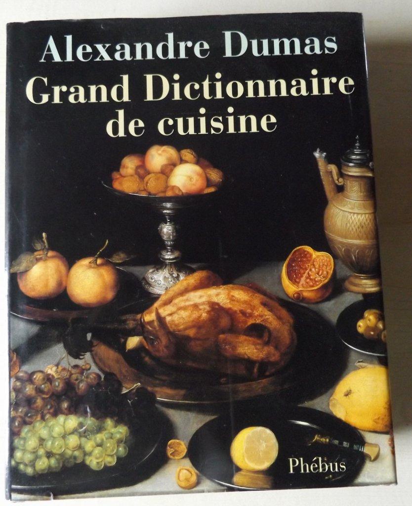 Dumas alexandre grand dictionnaire de cuisine suivi de - Dictionnaire de la cuisine ...