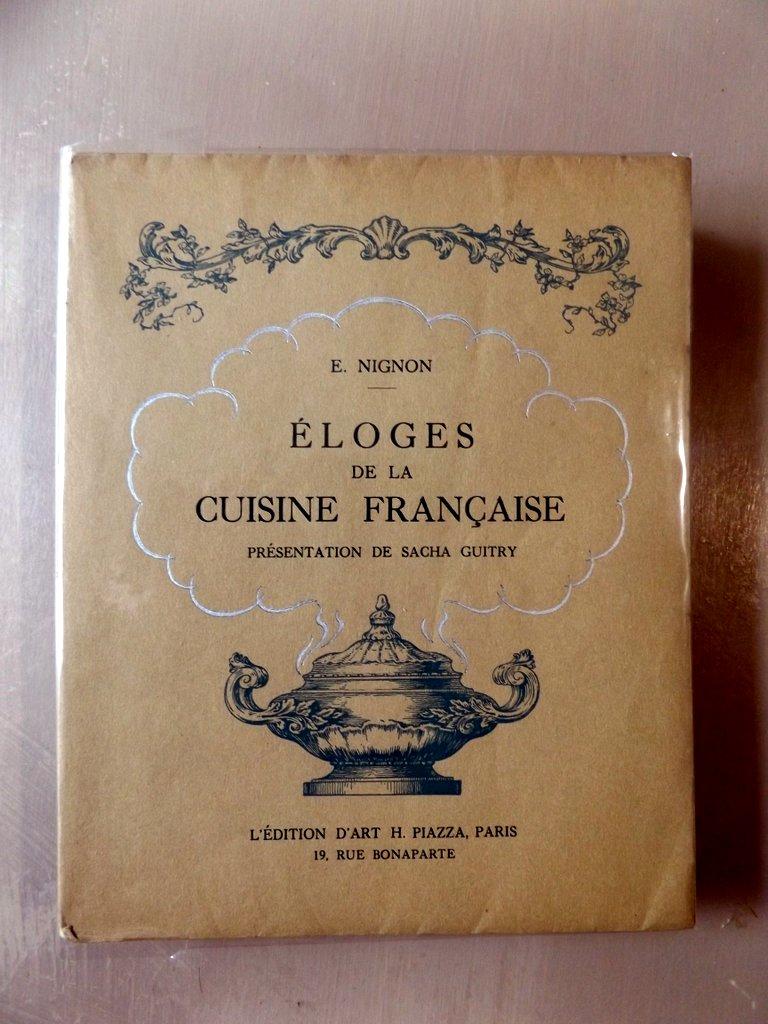 Nignon edouard eloges de la cuisine fran aise le for Histoire de la cuisine francaise
