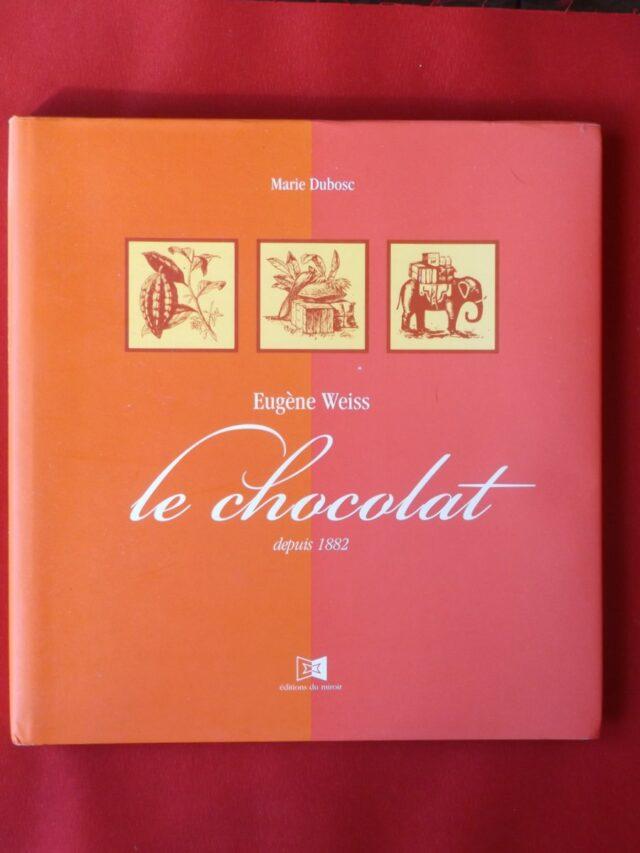 Weiss Le Chocolat : Un livre essentiel autour du chocolat